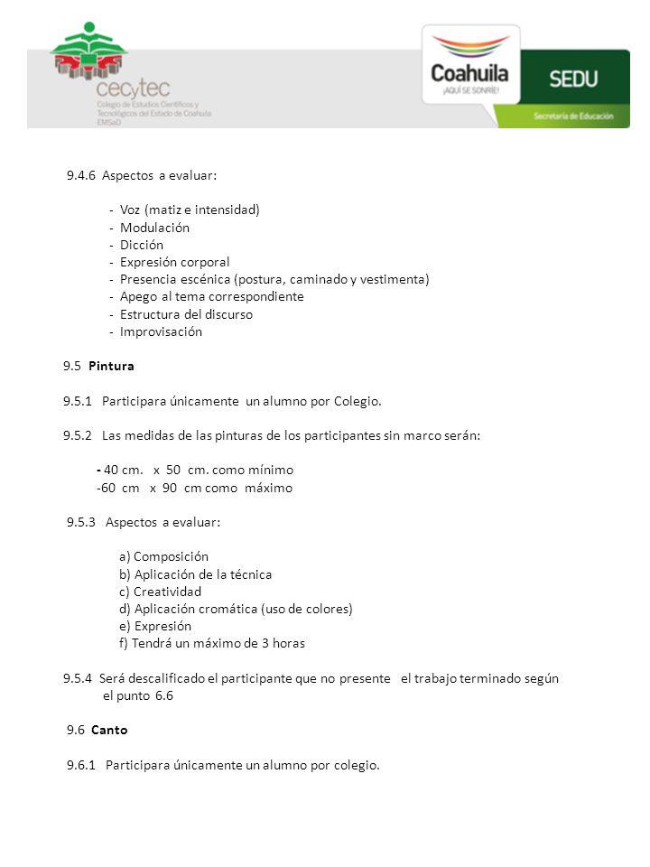 9.4.6 Aspectos a evaluar: - Voz (matiz e intensidad) - Modulación - Dicción - Expresión corporal - Presencia escénica (postura, caminado y vestimenta)