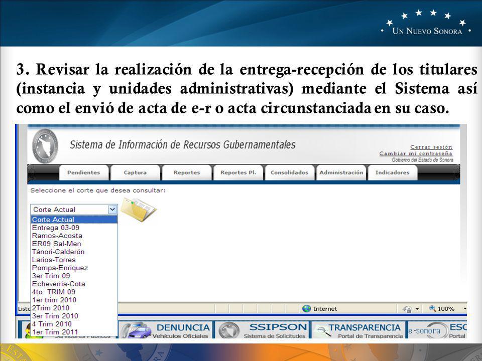 3. Revisar la realización de la entrega-recepción de los titulares (instancia y unidades administrativas) mediante el Sistema así como el envió de act
