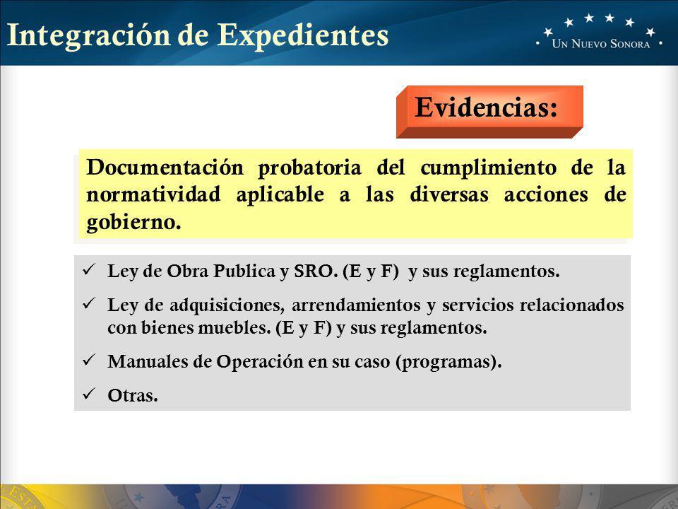 Integración de Expedientes Evidencias: Documentación probatoria del cumplimiento de la normatividad aplicable a las diversas acciones de gobierno.