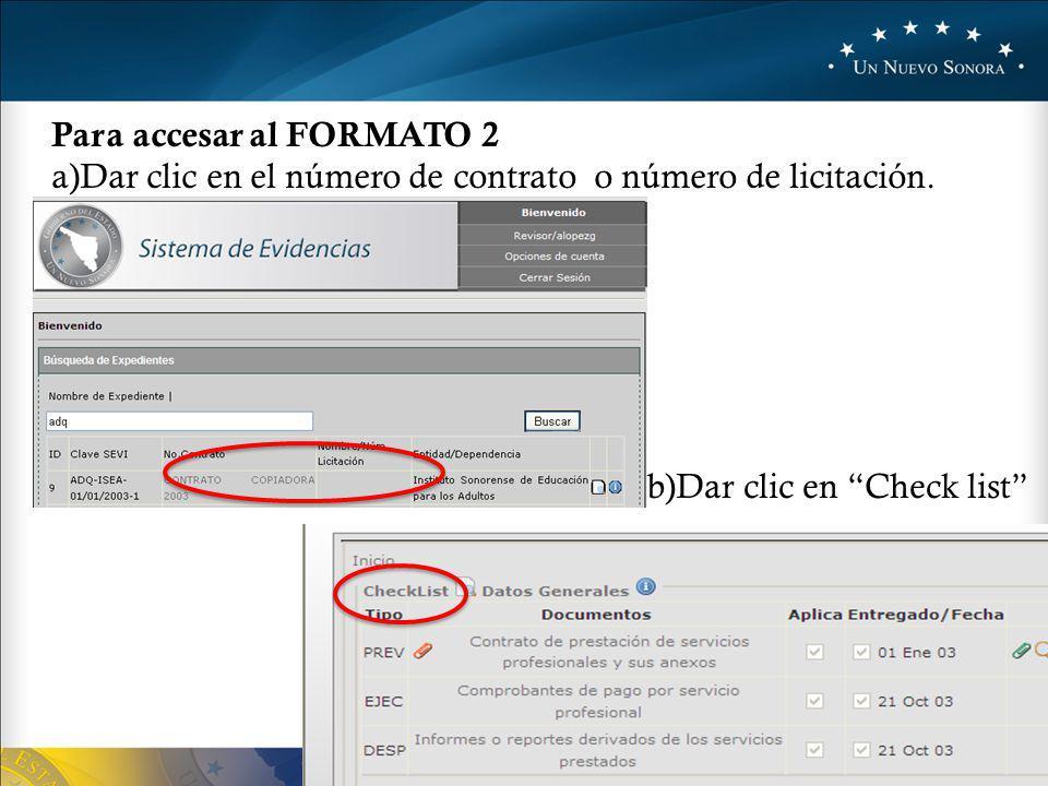 Para accesar al FORMATO 2 a)Dar clic en el número de contrato o número de licitación.
