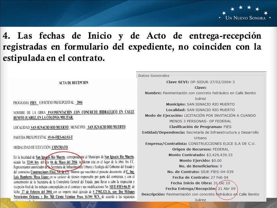 4. Las fechas de Inicio y de Acto de entrega-recepción registradas en formulario del expediente, no coinciden con la estipulada en el contrato.