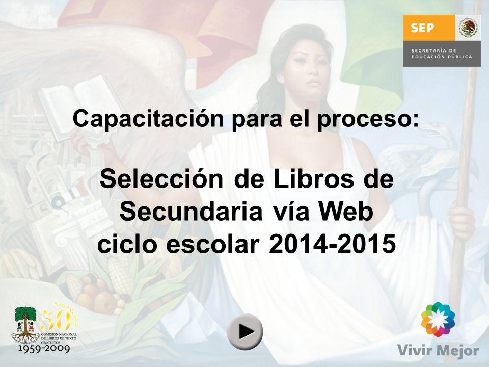 Capacitación para el proceso: Selección de Libros de Secundaria vía Web ciclo escolar 2014-2015