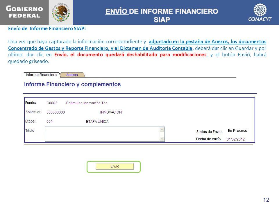 ENVÍO DE INFORME FINANCIERO SIAP Envío de Informe Financiero SIAP: Una vez que haya capturado la información correspondiente y adjuntado en la pestaña