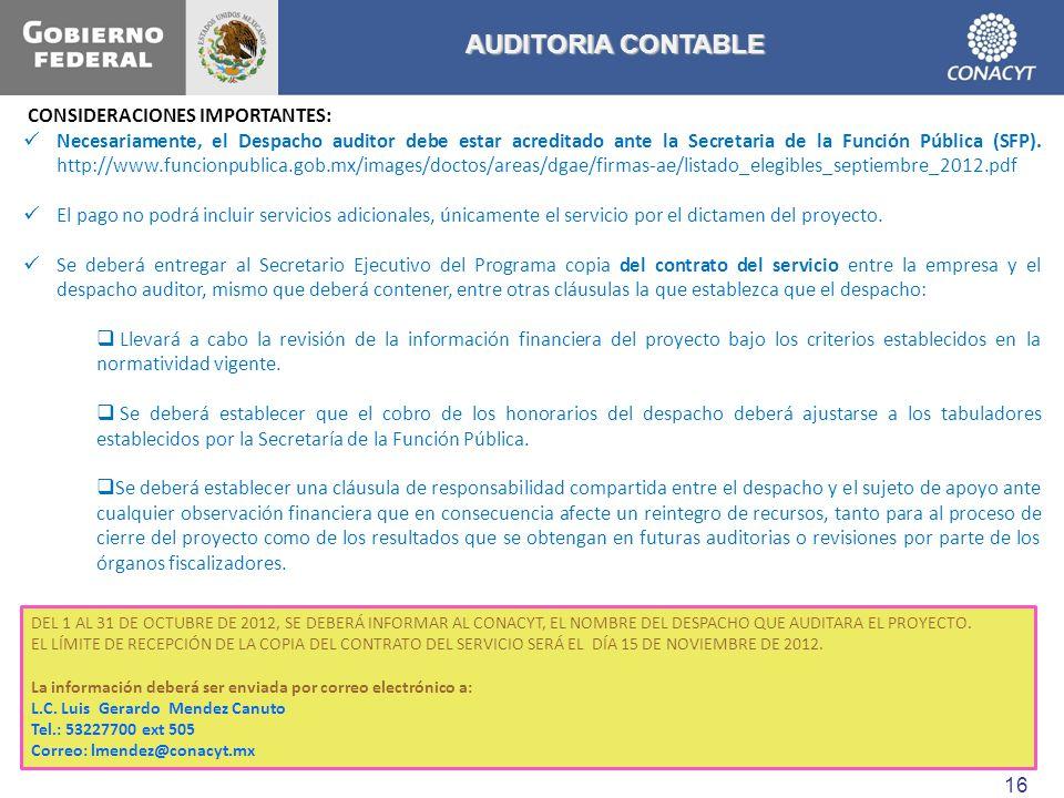 AUDITORIA CONTABLE CONSIDERACIONES IMPORTANTES: Necesariamente, el Despacho auditor debe estar acreditado ante la Secretaria de la Función Pública (SF