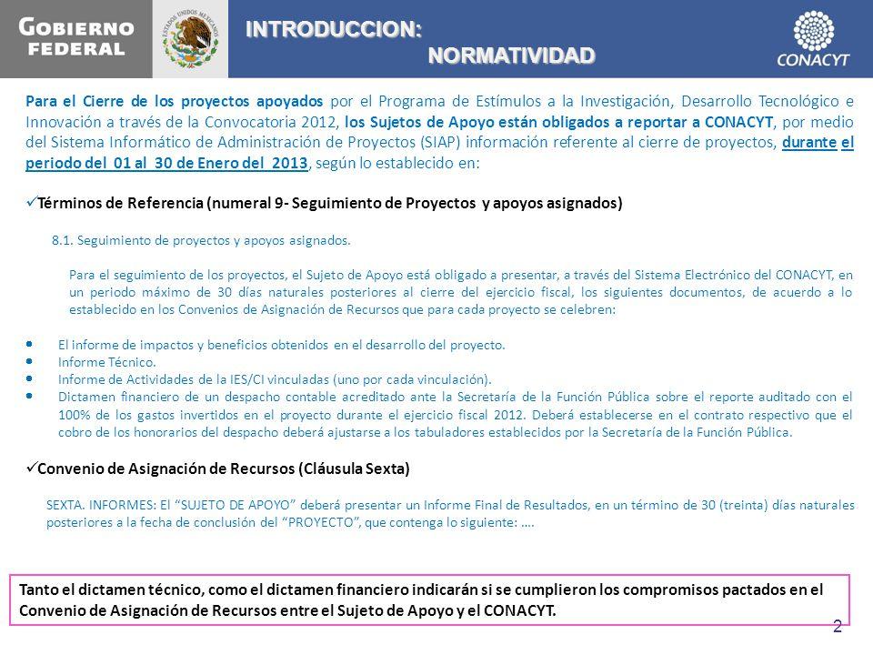 INTRODUCCION: NORMATIVIDAD NORMATIVIDAD Para el Cierre de los proyectos apoyados por el Programa de Estímulos a la Investigación, Desarrollo Tecnológi