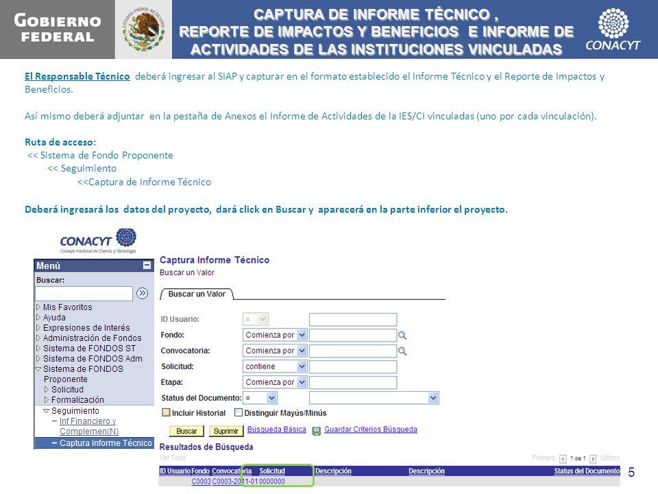 CAPTURA DE INFORME TÉCNICO, REPORTE DE IMPACTOS Y BENEFICIOS E INFORME DE ACTIVIDADES DE LAS INSTITUCIONES VINCULADAS El Responsable Técnico deberá in