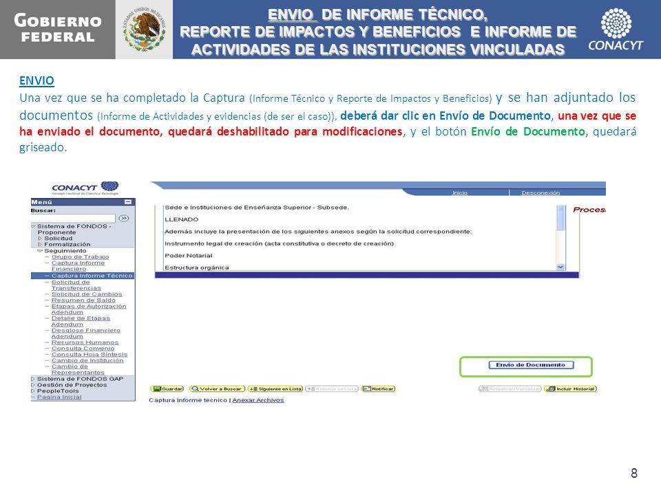 ENVIO Una vez que se ha completado la Captura (Informe Técnico y Reporte de Impactos y Beneficios) y se han adjuntado los documentos (Informe de Activ