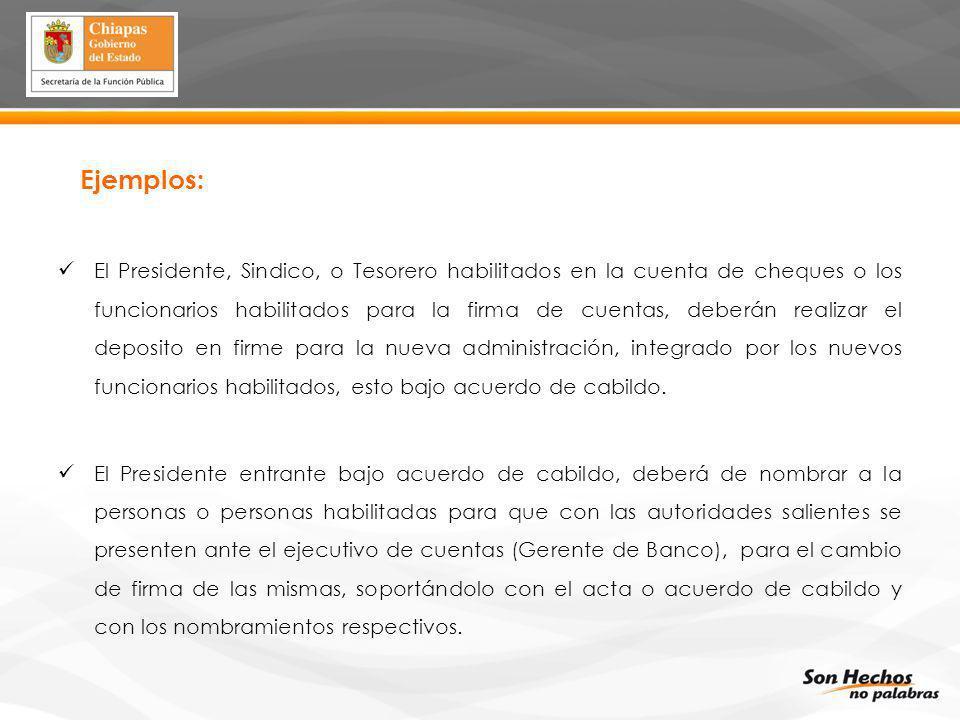 Ejemplos: El Presidente, Sindico, o Tesorero habilitados en la cuenta de cheques o los funcionarios habilitados para la firma de cuentas, deberán real