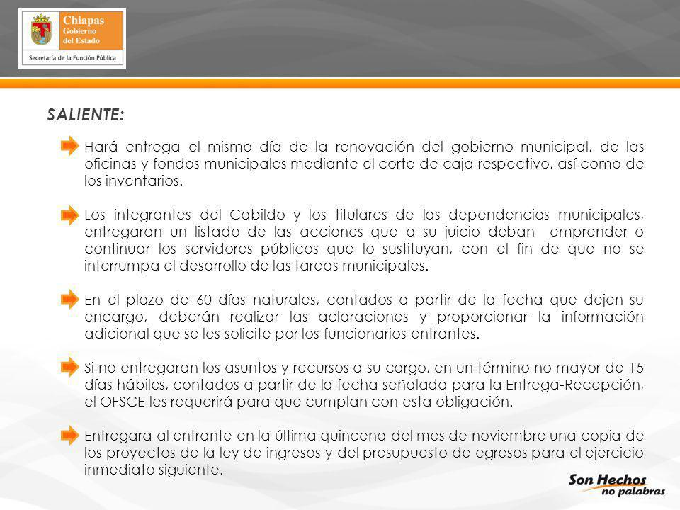 SALIENTE: Hará entrega el mismo día de la renovación del gobierno municipal, de las oficinas y fondos municipales mediante el corte de caja respectivo