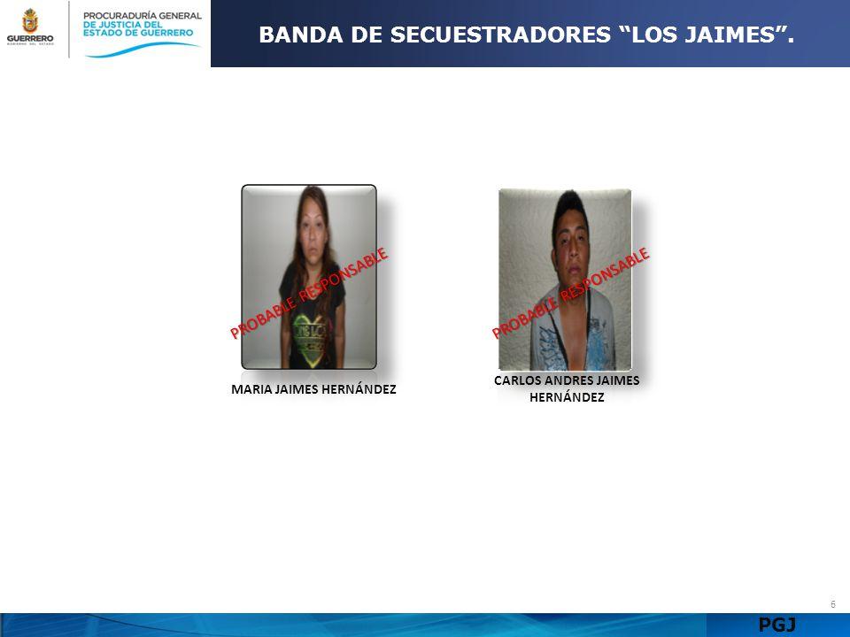 PGJ 6 MARIA JAIMES HERNÁNDEZ CARLOS ANDRES JAIMES HERNÁNDEZ BANDA DE SECUESTRADORES LOS JAIMES. PROBABLE RESPONSABLE