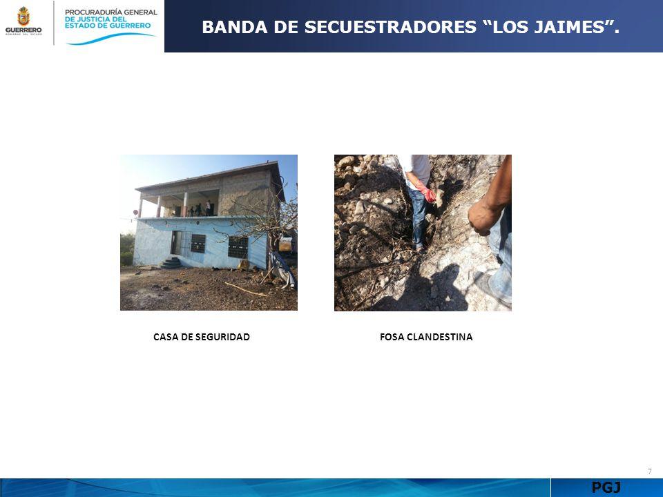 PGJ 7 BANDA DE SECUESTRADORES LOS JAIMES. CASA DE SEGURIDADFOSA CLANDESTINA