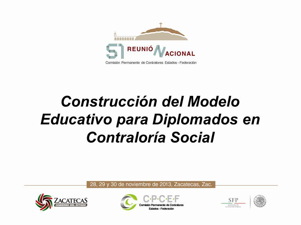 Construcción del Modelo Educativo para Diplomados en Contraloría Social