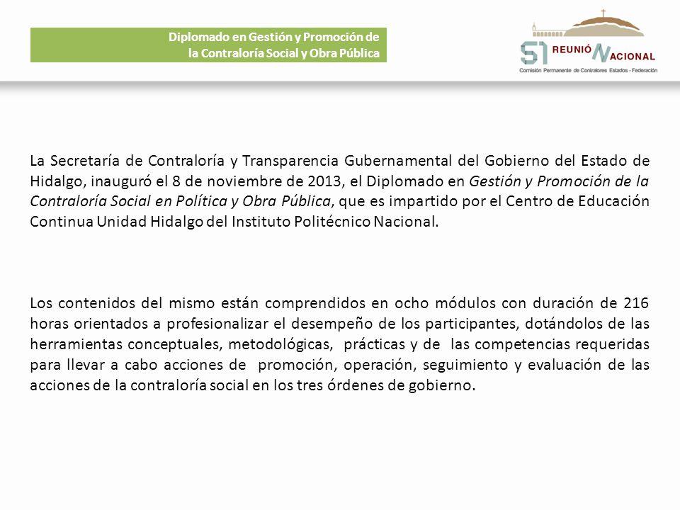 Diplomado en Gestión y Promoción de la Contraloría Social y Obra Pública La Secretaría de Contraloría y Transparencia Gubernamental del Gobierno del E