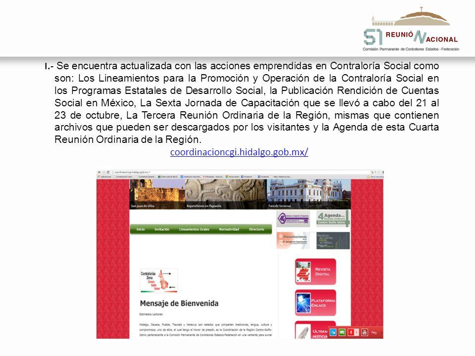 I.- Se encuentra actualizada con las acciones emprendidas en Contraloría Social como son: Los Lineamientos para la Promoción y Operación de la Contral