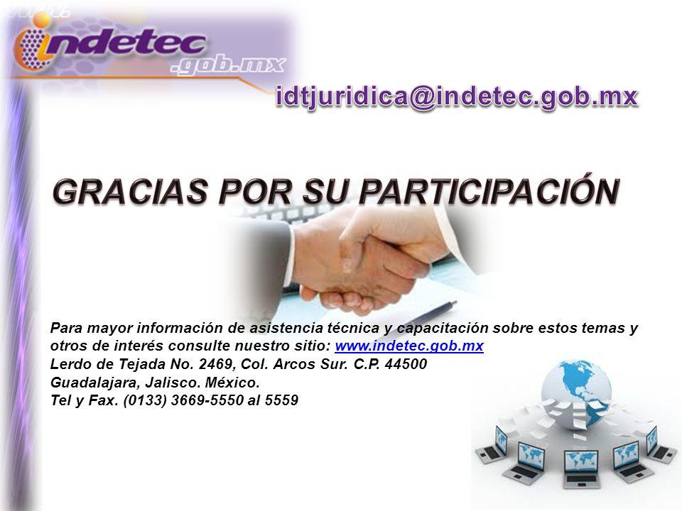 Para mayor información de asistencia técnica y capacitación sobre estos temas y otros de interés consulte nuestro sitio: www.indetec.gob.mxwww.indetec