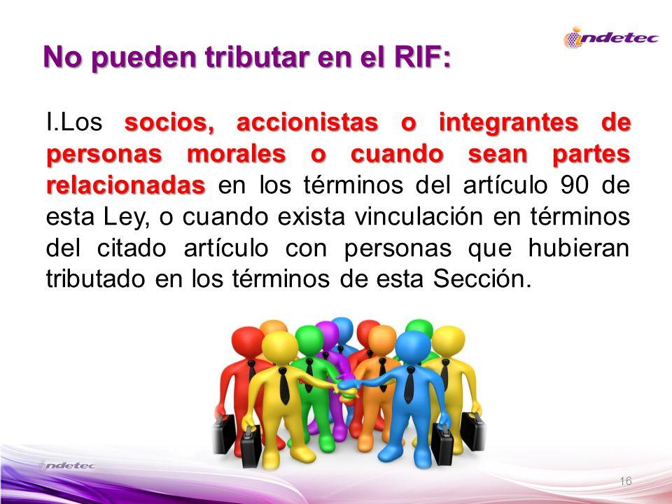 16 socios, accionistas o integrantes de personas morales o cuando sean partes relacionadas I.Los socios, accionistas o integrantes de personas morales