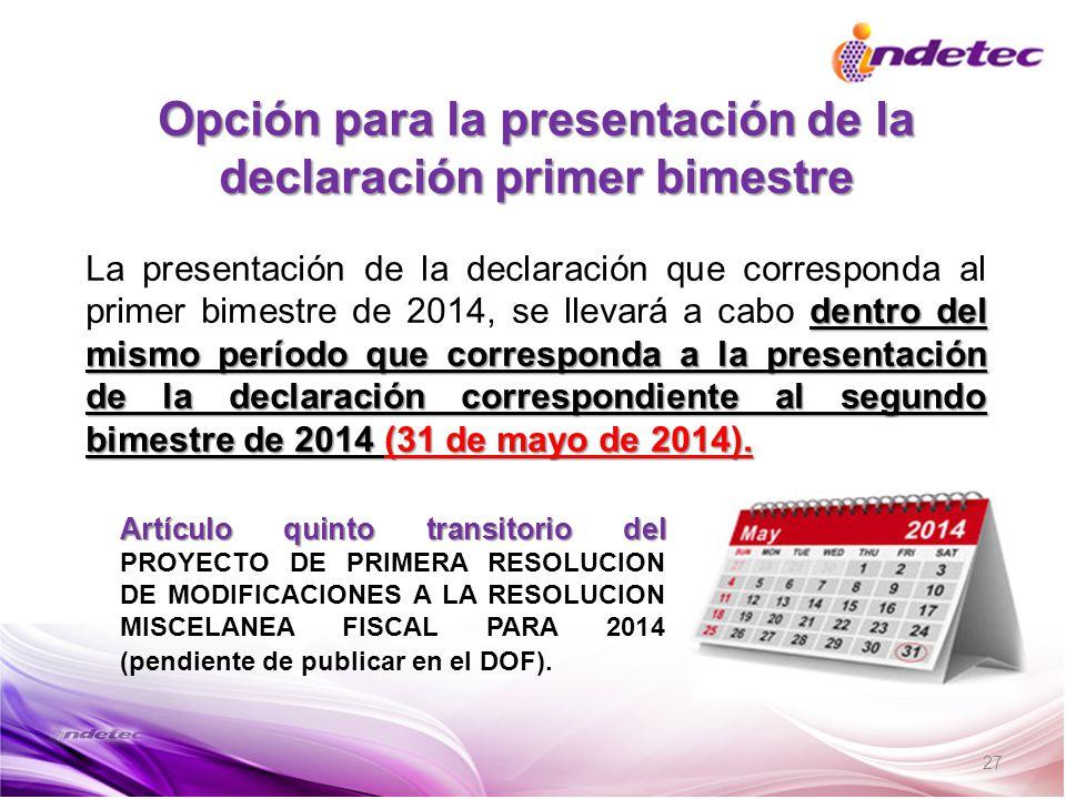 27 Opción para la presentación de la declaración primer bimestre dentro del mismo período que corresponda a la presentación de la declaración correspo