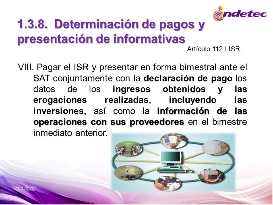 1.3.8. Determinación de pagos y presentación de informativas información de las operaciones con sus proveedores VIII. Pagar el ISR y presentar en form