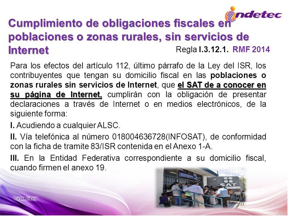 Cumplimiento de obligaciones fiscales en poblaciones o zonas rurales, sin servicios de Internet el SAT de a conocer en su página de Internet, Para los