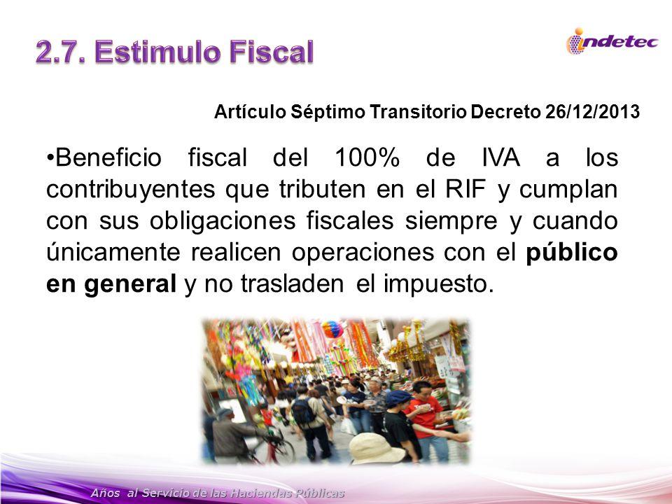 Años al Servicio de las Haciendas Públicas Beneficio fiscal del 100% de IVA a los contribuyentes que tributen en el RIF y cumplan con sus obligaciones