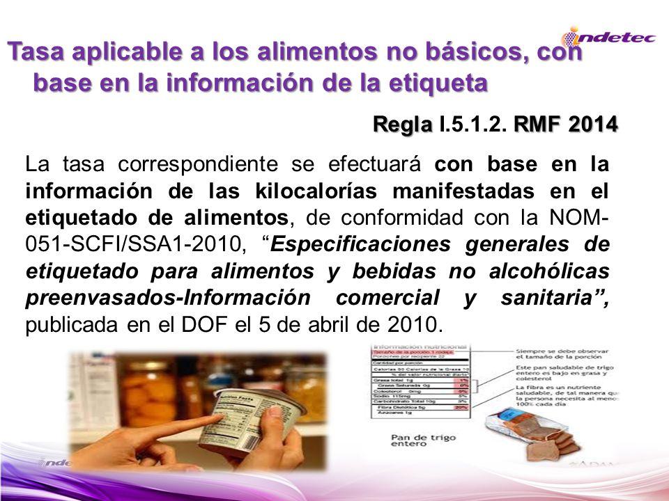 La tasa correspondiente se efectuará con base en la información de las kilocalorías manifestadas en el etiquetado de alimentos, de conformidad con la
