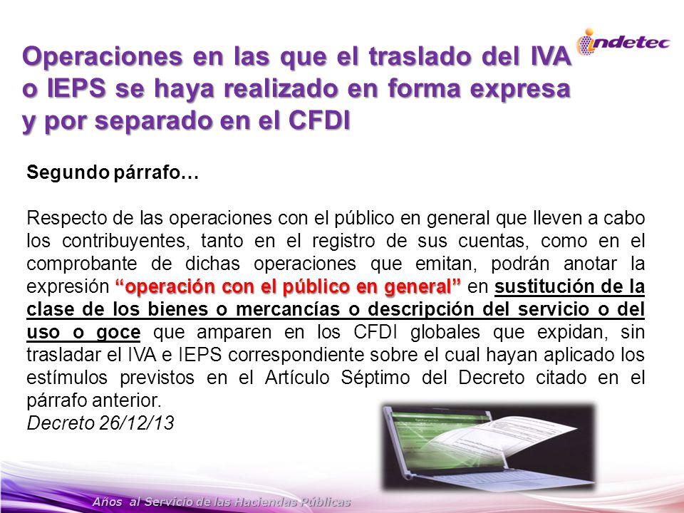 Años al Servicio de las Haciendas Públicas Operaciones en las que el traslado del IVA o IEPS se haya realizado en forma expresa y por separado en el C