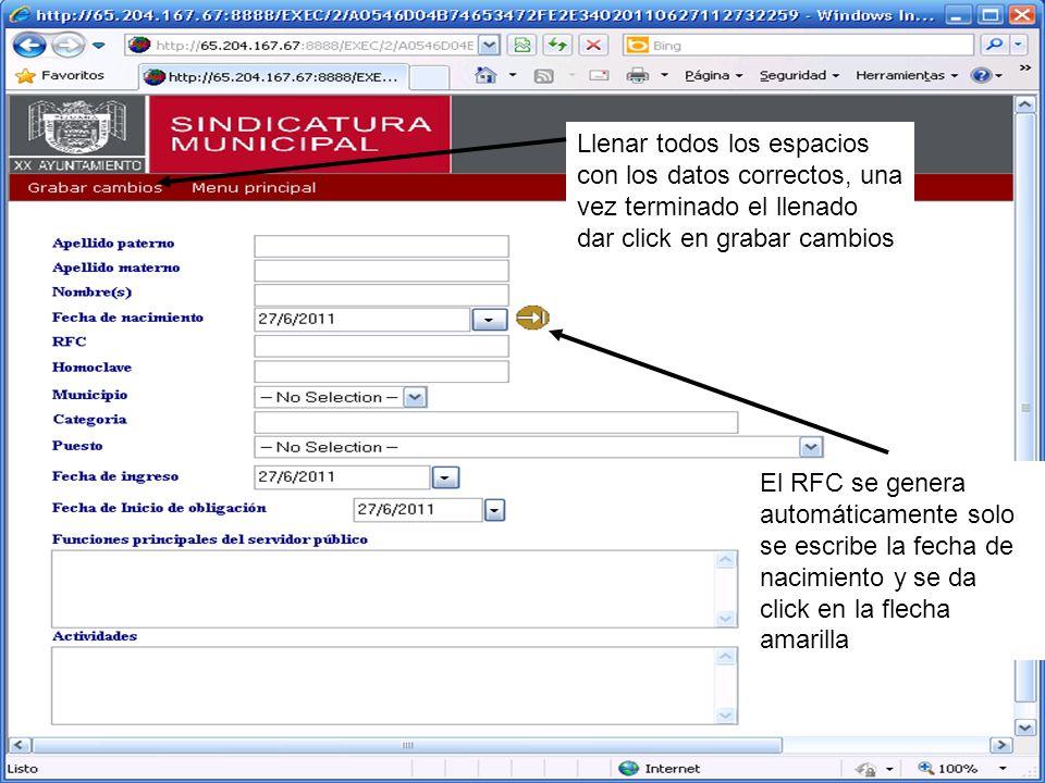Llenar todos los espacios con los datos correctos, una vez terminado el llenado dar click en grabar cambios El RFC se genera automáticamente solo se escribe la fecha de nacimiento y se da click en la flecha amarilla