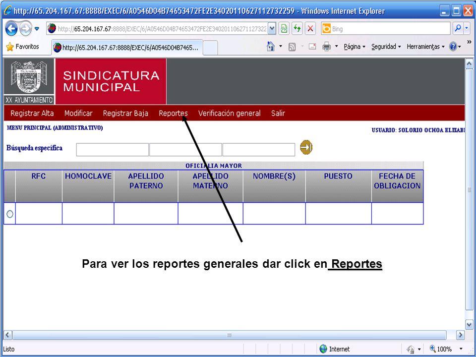 Reportes Para ver los reportes generales dar click en Reportes