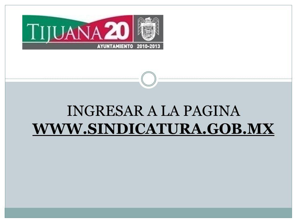 INGRESAR A LA PAGINA WWW.SINDICATURA.GOB.MX