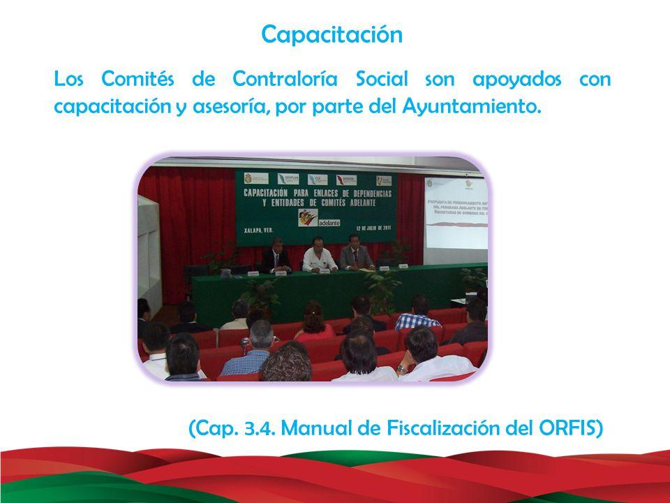 Capacitación Los Comités de Contraloría Social son apoyados con capacitación y asesoría, por parte del Ayuntamiento. (Cap. 3.4. Manual de Fiscalizació