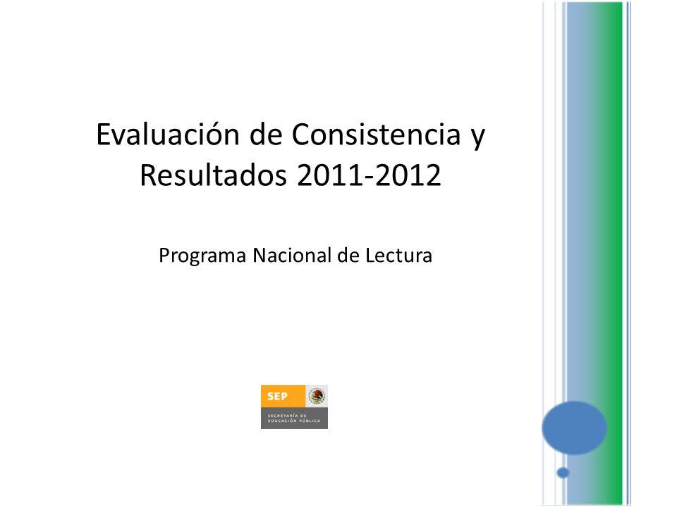 Evaluación de Consistencia y Resultados 2011-2012 Programa Nacional de Lectura