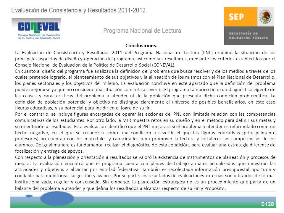 La Evaluación de Consistencia y Resultados 2011 del Programa Nacional de Lectura (PNL) examinó la situación de los principales aspectos de diseño y operación del programa, así como sus resultados, mediante los criterios establecidos por el Consejo Nacional de Evaluación de la Política de Desarrollo Social (CONEVAL).