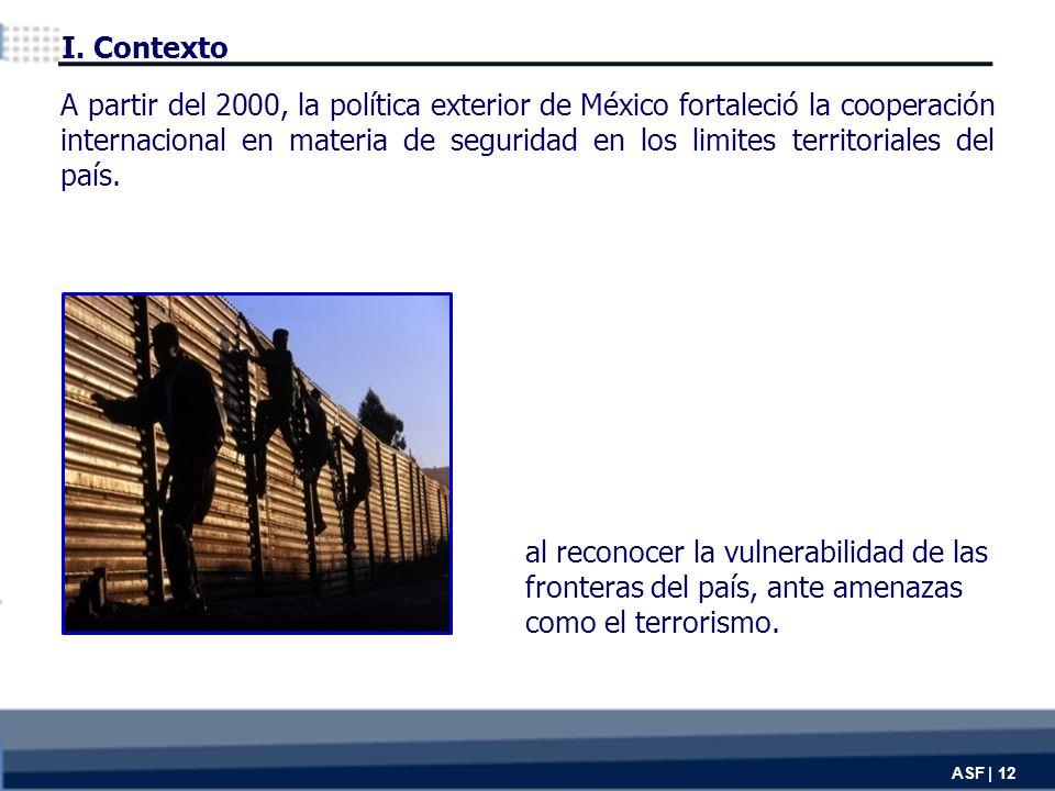 al reconocer la vulnerabilidad de las fronteras del país, ante amenazas como el terrorismo.