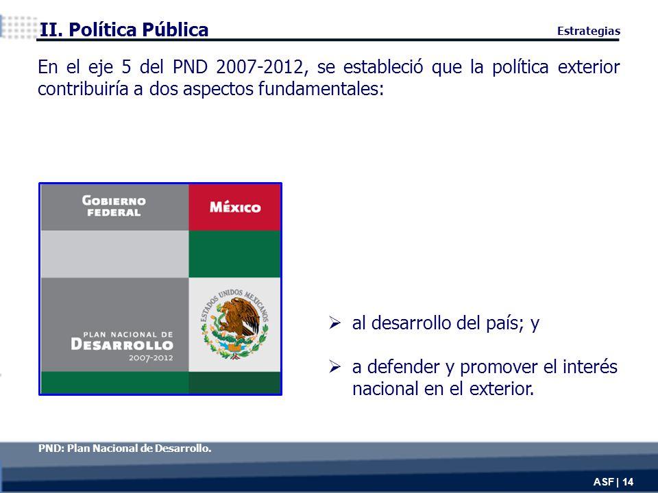 ASF | 14 al desarrollo del país; y a defender y promover el interés nacional en el exterior.