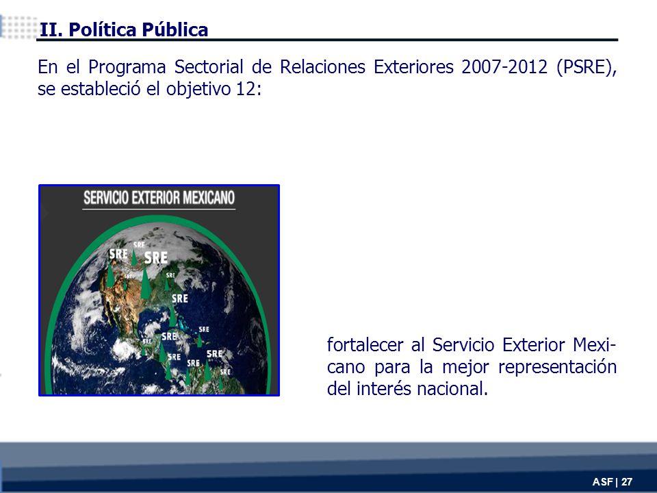 ASF | 27 fortalecer al Servicio Exterior Mexi- cano para la mejor representación del interés nacional.