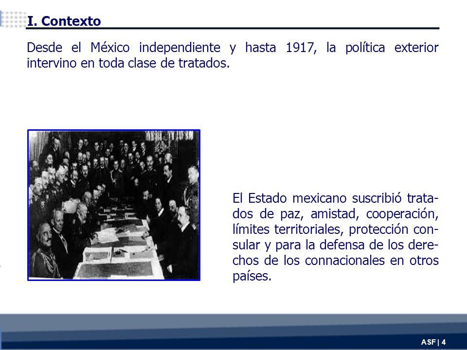 Desde el México independiente y hasta 1917, la política exterior intervino en toda clase de tratados.