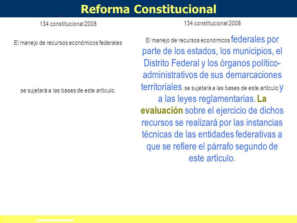 Definición de alcances del curso-taller 134 constitucional 2008 El manejo de recursos económicos federales se sujetará a las bases de este artículo.
