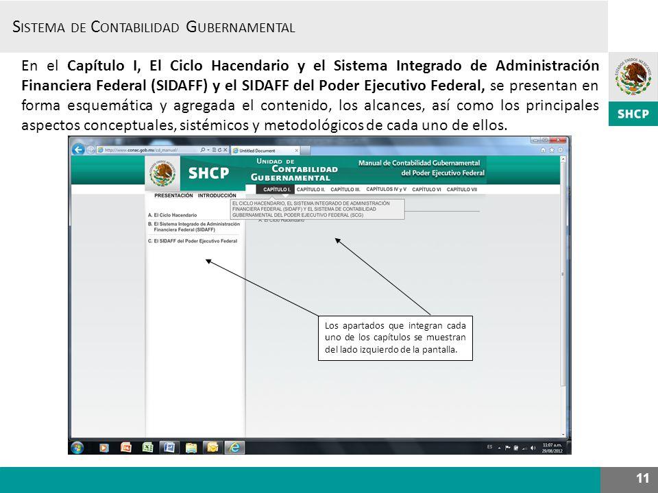 S ISTEMA DE C ONTABILIDAD G UBERNAMENTAL 11 En el Capítulo I, El Ciclo Hacendario y el Sistema Integrado de Administración Financiera Federal (SIDAFF)