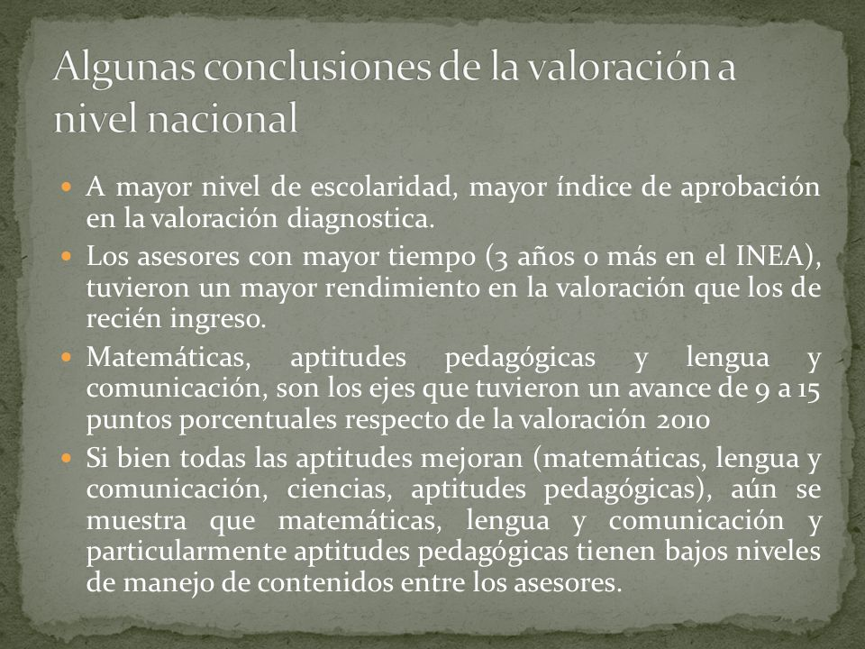 A mayor nivel de escolaridad, mayor índice de aprobación en la valoración diagnostica.