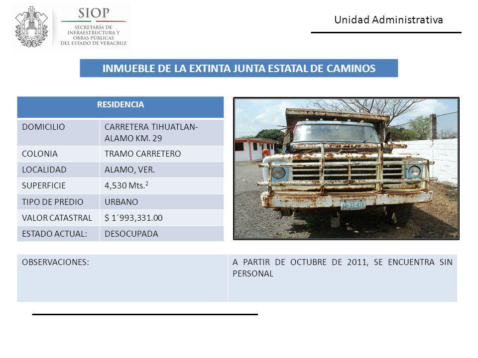Unidad Administrativa RESIDENCIA DOMICILIOCARRETERA TIHUATLAN- ALAMO KM. 29 COLONIATRAMO CARRETERO LOCALIDADALAMO, VER. SUPERFICIE4,530 Mts. 2 TIPO DE
