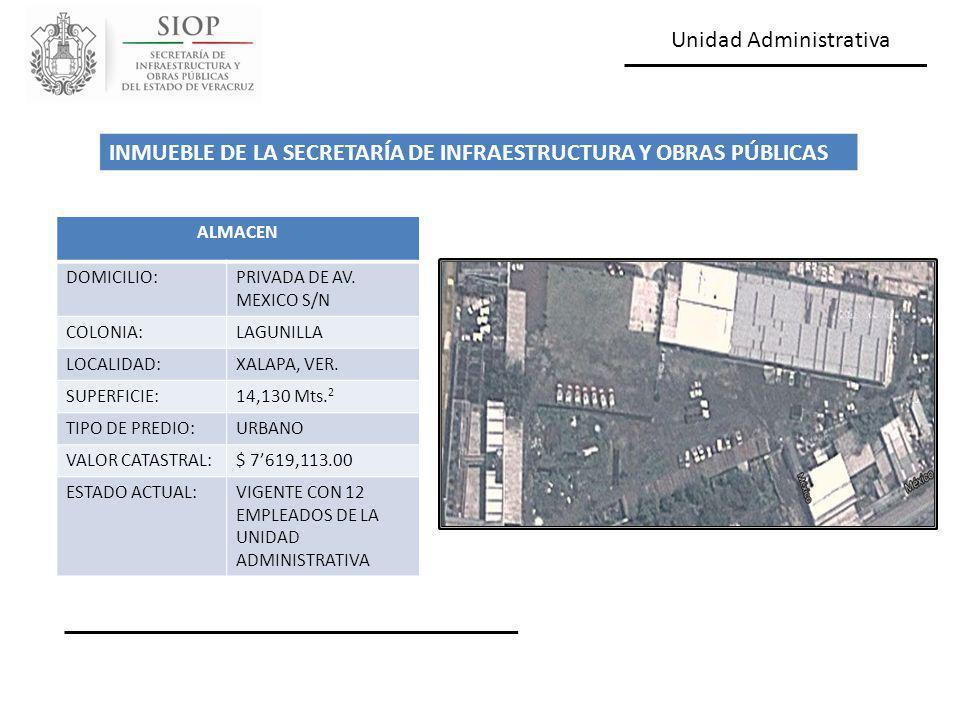 Unidad Administrativa ALMACEN DOMICILIO:PRIVADA DE AV. MEXICO S/N COLONIA:LAGUNILLA LOCALIDAD:XALAPA, VER. SUPERFICIE:14,130 Mts. 2 TIPO DE PREDIO:URB