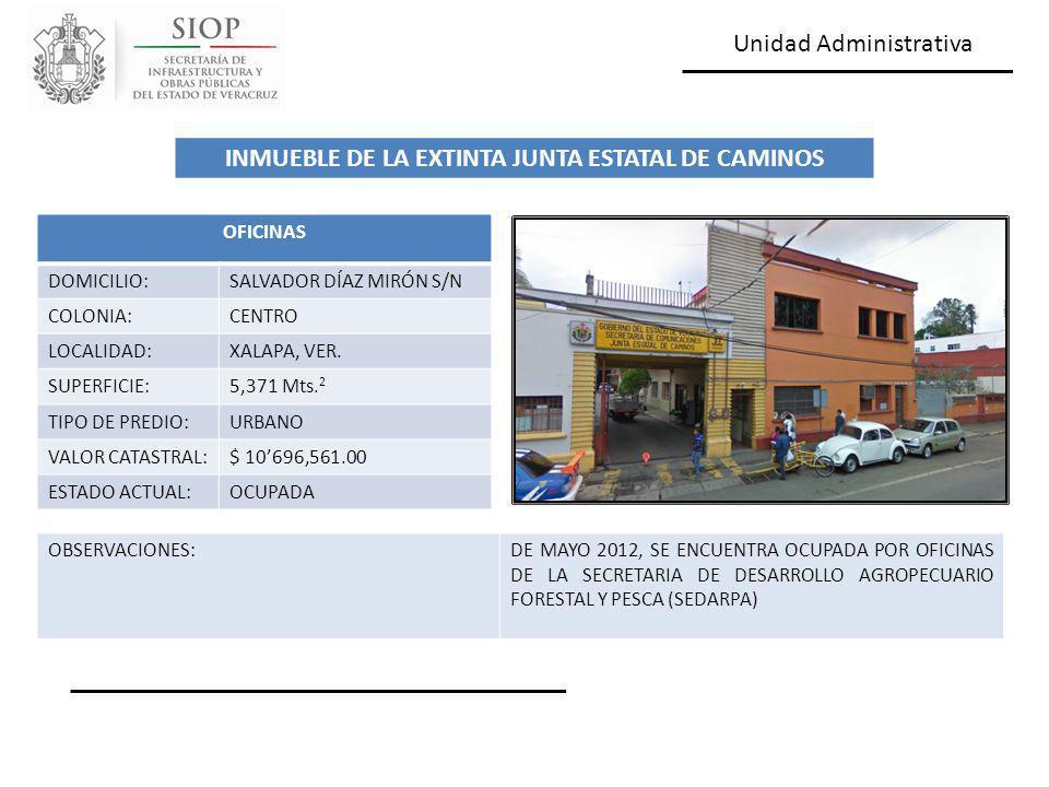 Unidad Administrativa OFICINAS DOMICILIO:SALVADOR DÍAZ MIRÓN S/N COLONIA:CENTRO LOCALIDAD:XALAPA, VER. SUPERFICIE:5,371 Mts. 2 TIPO DE PREDIO:URBANO V