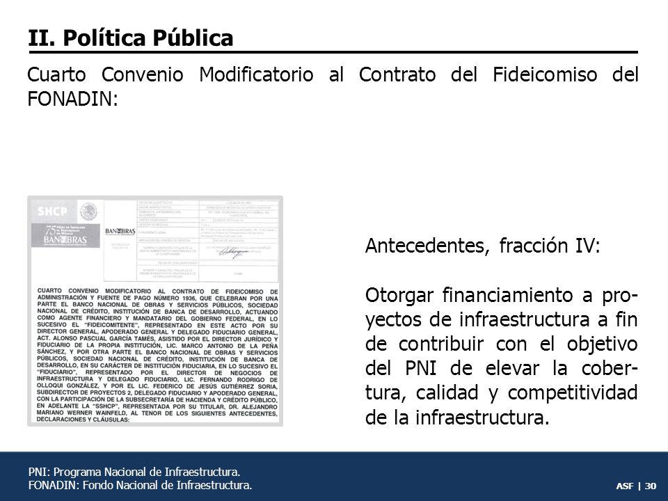 ASF | 29 Otorgar financiamiento recu- perable y no recuperable a proyectos de infraestructura rentables económica y social- mente.