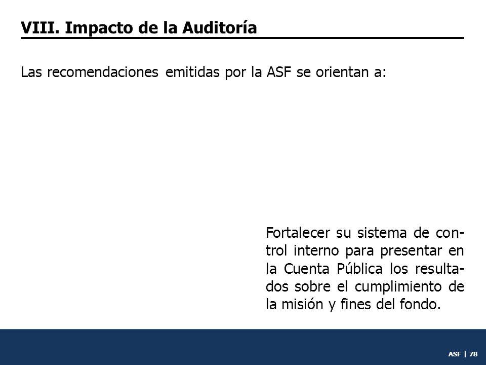 ASF | 77 Cumplir con los objetivos fija- dos en las reglas de operación del FONADIN de auxiliar en infraestructura a las depen- dencias de la APF.