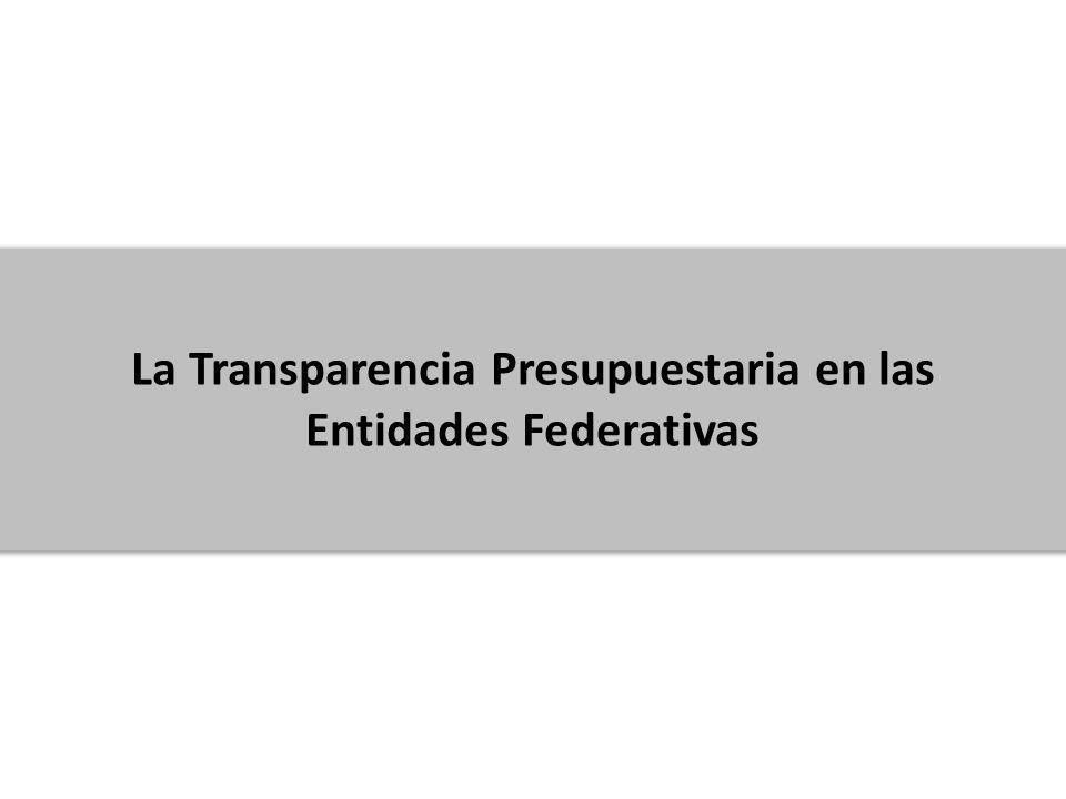 La Transparencia Presupuestaria en las Entidades Federativas