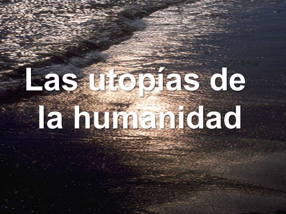 Las utopías de la humanidad