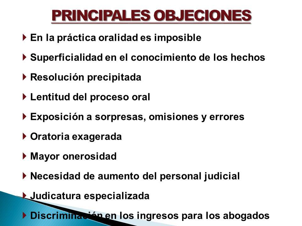 En la práctica oralidad es imposible Superficialidad en el conocimiento de los hechos Resolución precipitada Lentitud del proceso oral Exposición a so