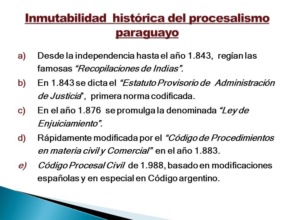 a)Desde la independencia hasta el año 1.843, regían las famosas Recopilaciones de Indias. b)En 1.843 se dicta el Estatuto Provisorio de Administración