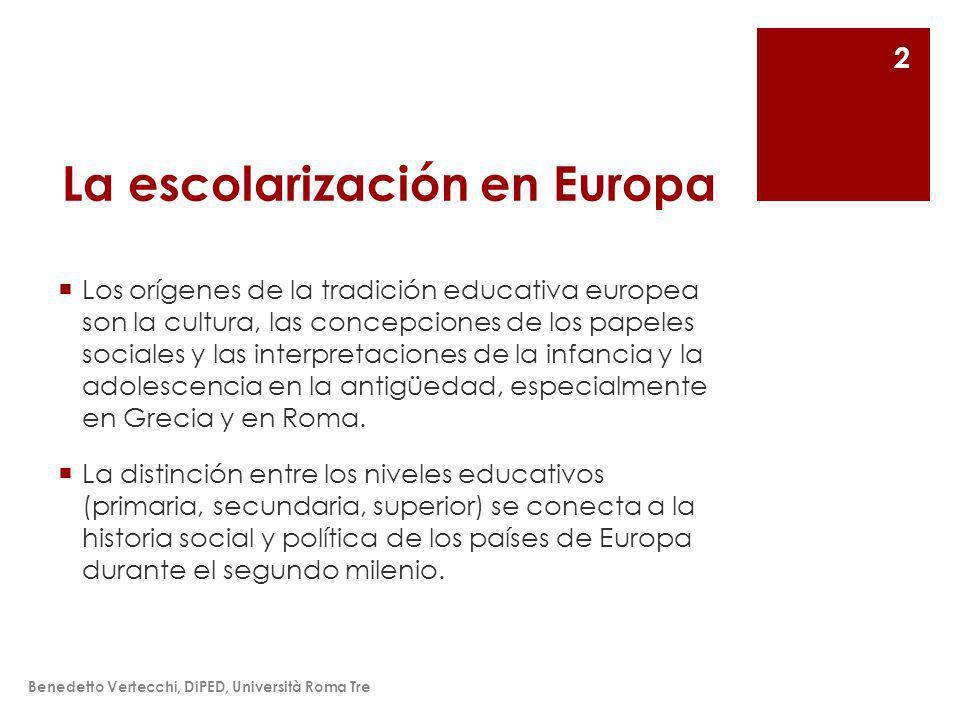 La escolarización en Europa Los orígenes de la tradición educativa europea son la cultura, las concepciones de los papeles sociales y las interpretaciones de la infancia y la adolescencia en la antigüedad, especialmente en Grecia y en Roma.