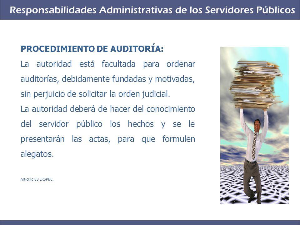 PROCEDIMIENTO DE AUDITORÍA: La autoridad está facultada para ordenar auditorías, debidamente fundadas y motivadas, sin perjuicio de solicitar la orden